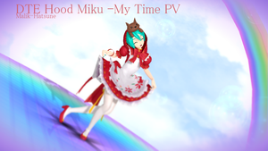 [Video] DTE Hood Miku -My Time by Malik-Hatsune