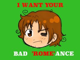 I want your bad ROMANS by They-see-me-Roman