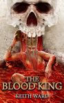 Keith Ward Blood King book over by LawrenceMann