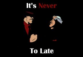 12 It's Never to Late Poster by El-Fox