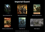 Whats it like to be an Imperial Guardsman. by userup