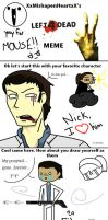 Left 4 Dead 2 MEMEMEMEMEME by Remlit-Kitten