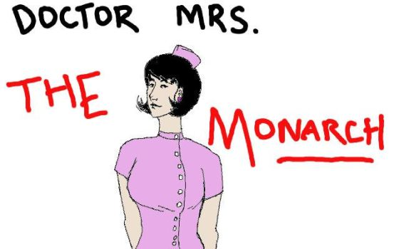 Doctor Mrs. The Monarch by noodlefacetious
