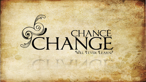 Chance or change by divzz