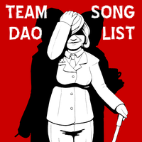 Team Dao Songlist by AriadneArca