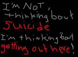 I'm NOT thinking Bout Suicide by SnatchMind