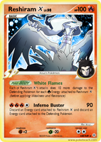 Reshiram X Fake Card by Xous54