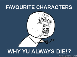 Why do yu always die by cathanupto