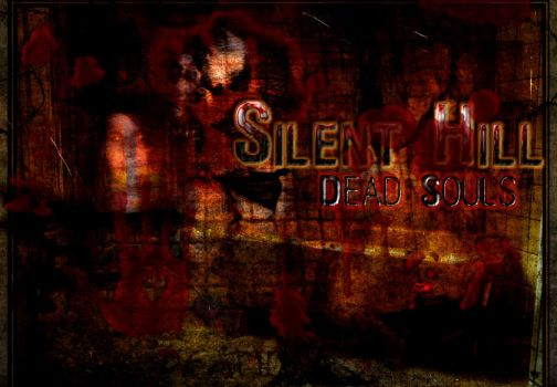 Silent Hill: Dead Souls by nylesath
