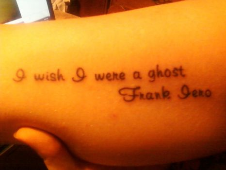 Frank Iero Quote Tattoo by TenderRevenge