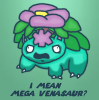 I Mean Mega Venusaur by thegamingdrawer