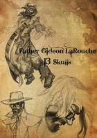 13 Skulls: Gideon LaRouche by Black-Ratchet