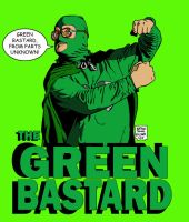 THE GREEN BASTARD by MalevolentNate