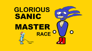 Sanic Master Race by InvincibleNightmare