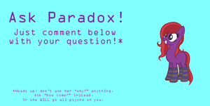 Ask Paradox! CLOSED by Blooxi