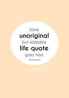 Unoriginal Life Quote by haileysthelimit