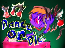 Dance or Die V3 Final by ITS-ALL-NTG