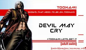 Devil May Cry Should Be on Toonami by KingdomHeartsENT