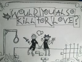 Woul You Also Kill For Love? by SnatchMind