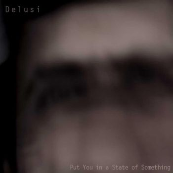 State of Something... (Alternate) by DelusiUK