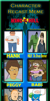 Character Recast Meme - King of the Hill by Otakurec37