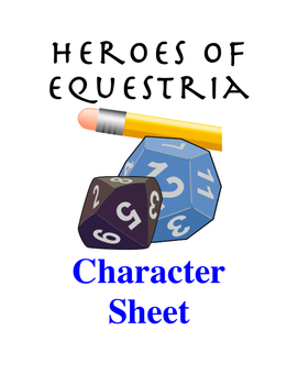 Heroes of Equestria Character Sheet by TorturedArtist745