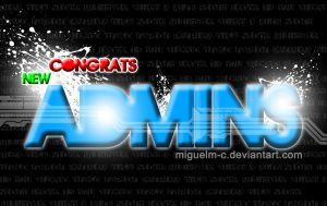 Congrats New Admins by miguelm-c