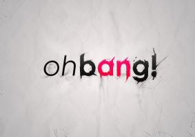 ohBANG by mariasquishy