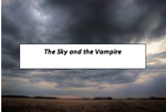 The Sky and The Vampire by blingsparks101