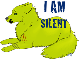 I AM SILENT by CalicoWoolfe