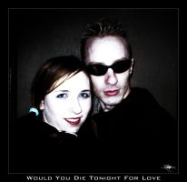 Would You Die Tonight for Love by ILoveSadie