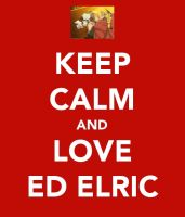 Keep Calm and Love Ed Elric by sabbocheek