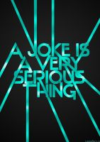 A Joke Is A Very Serious Thing by Blacvamp