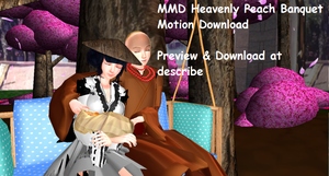 HTF MMD_Heavenly Peach Banquet Motion +DL by FantineAquane