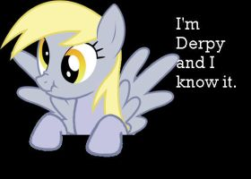 I'm Derpy and I know it by AbsentParachute