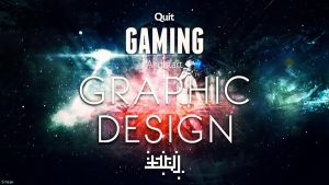 Quit Gaming and Start Graphic Design by Sirhaian