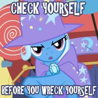 Trixie Check Yourself by PixelKitties
