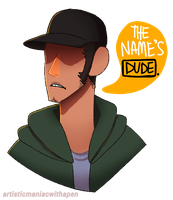 just call this guy DUDE by ManiacWithAPen
