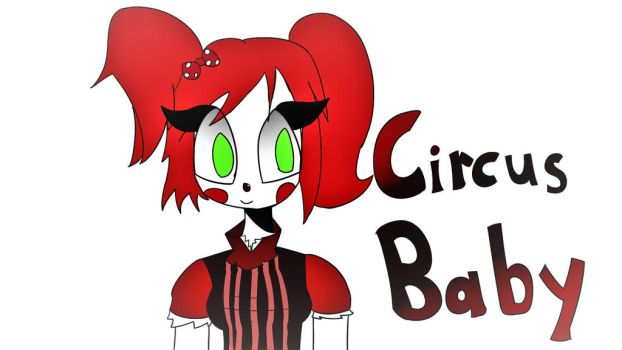 *Circus Baby (GIFT) by NeimanMarquez