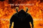 Revenge of the Lich Trailer REMAKE by Broxome