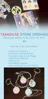 TEAHOUSE STORE OPENING - APRIL 15 by teahousecomic