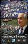 The only Commander In Chief our Troops Trust! by LibertyBroadsides