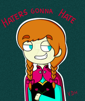 haters gonna hate by princessvanina