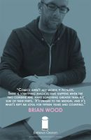 EXPERIENCE CREATIVITY: Brian Wood by jtchan