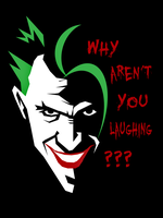 Joker - Why aren't you laughing? by JapoCW