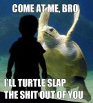 Come At Me Bro by brologic