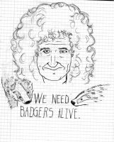 We need badger alive! by DrivenByBrianMay