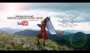NARUTO Cosplay Music Video - The fox  (CMV) by TessaCrownster