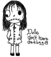Dolls Don't Have Feelings by queegy