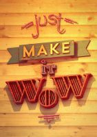 Just make it wow by franz--franz